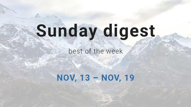 Sunday digest. NOV, 13 – NOV, 19.