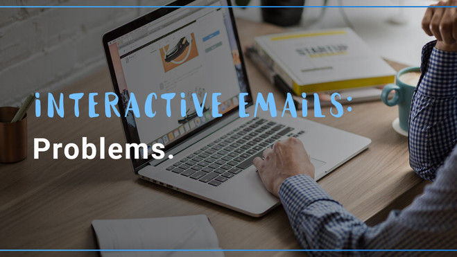 Interactive emails. Problems.