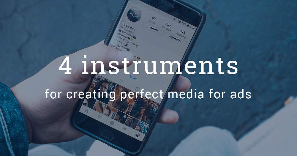 4 instruments for creating perfect media for ads