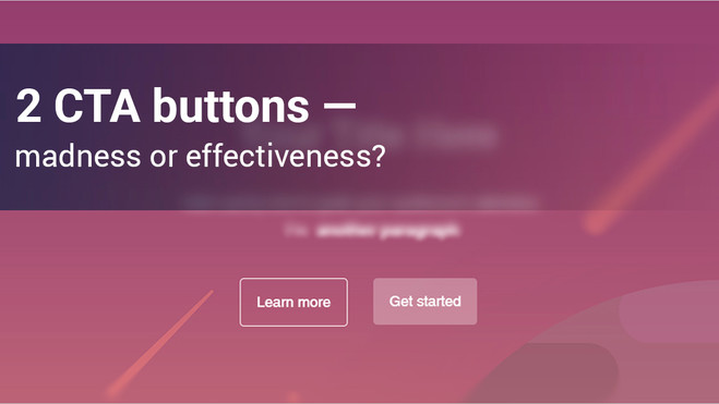 2 CTA buttons — madness or effectiveness?