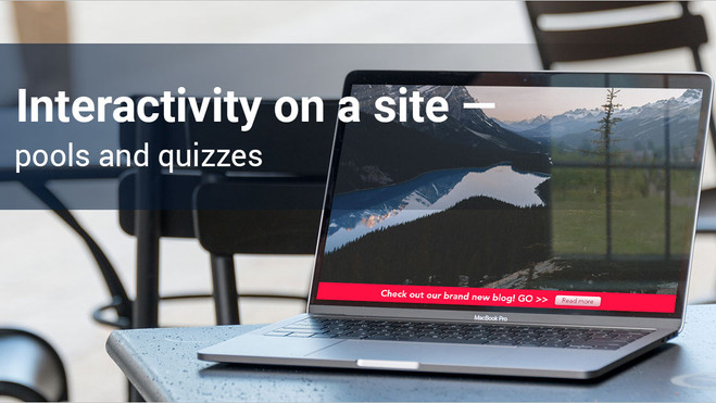 Interactivity on a site — pools and quizzes