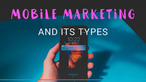 Mobile marketing and its types