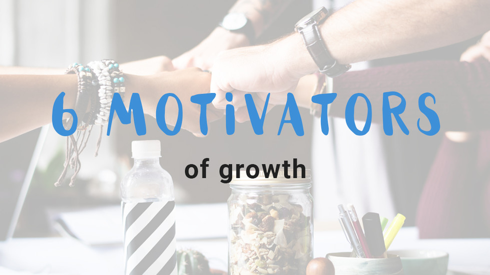 6 motivators of growth
