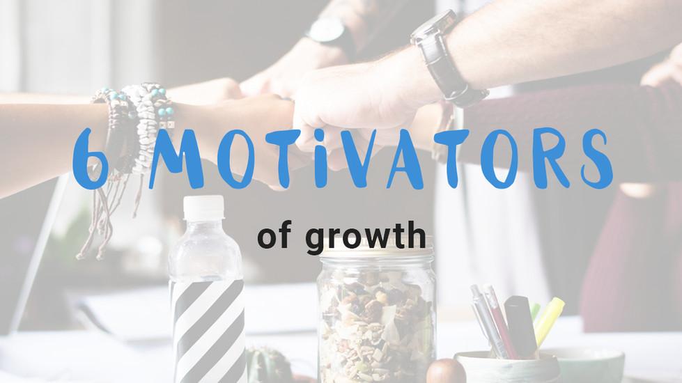 6 motivators of growth