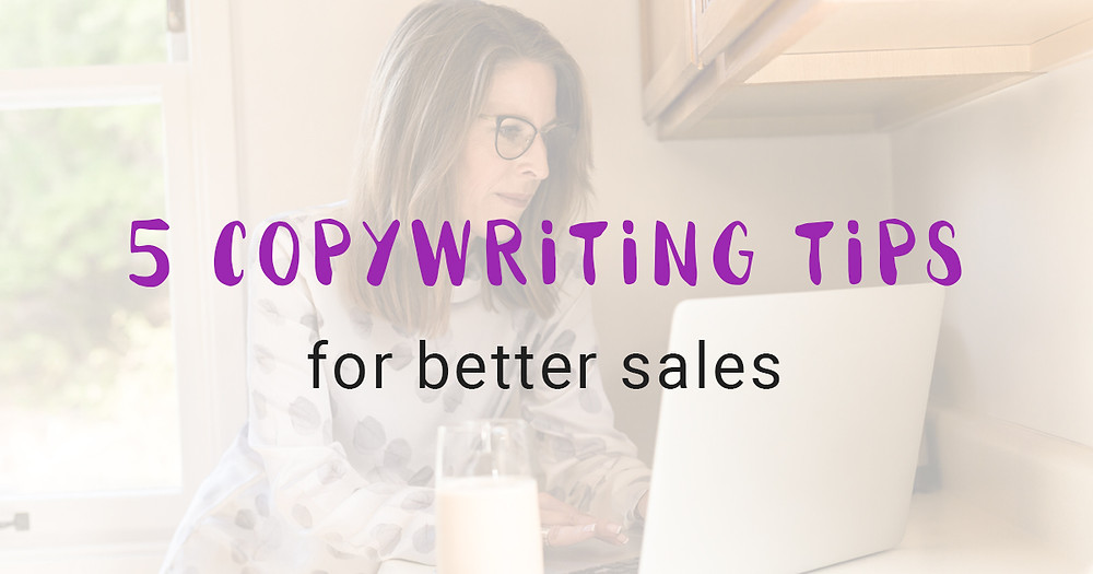 5 copywriting tips for better sales