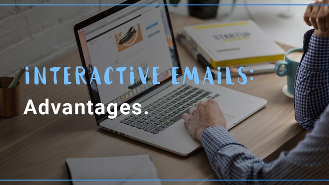 Interactive emails. Advantages.