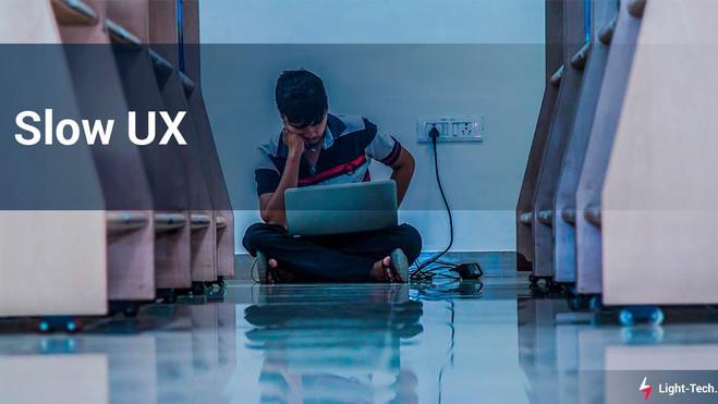 Slow UX