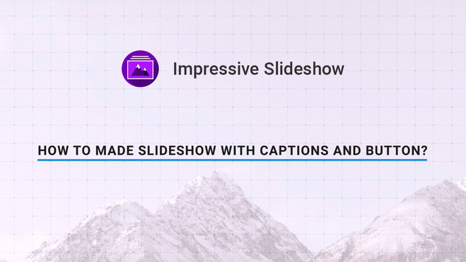 How to make classic Slideshows with captions and buttons