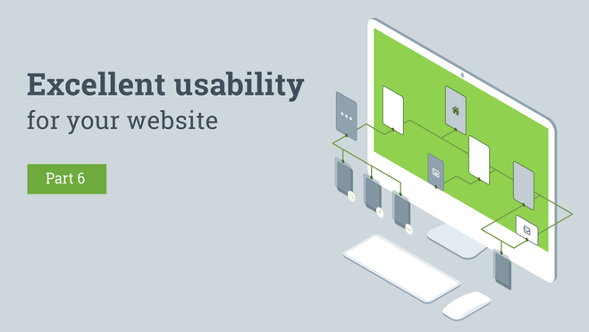 Excellent usability for your website. Part 6.