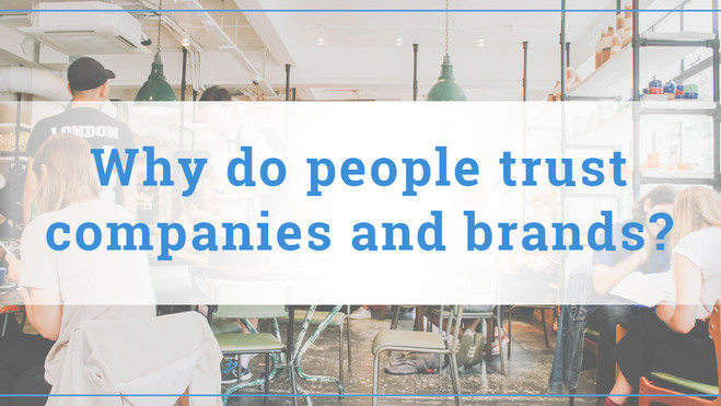 Why do people trust companies and brands?