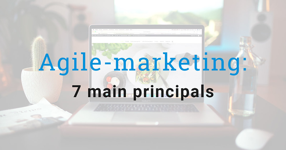 Agile-marketing: 7 main principals