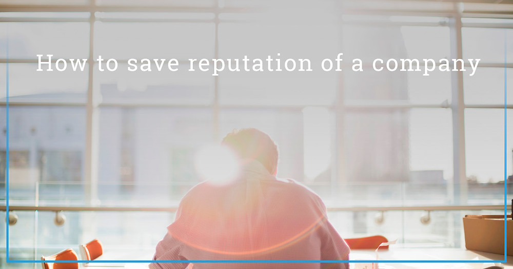 How to save reputation of a company
