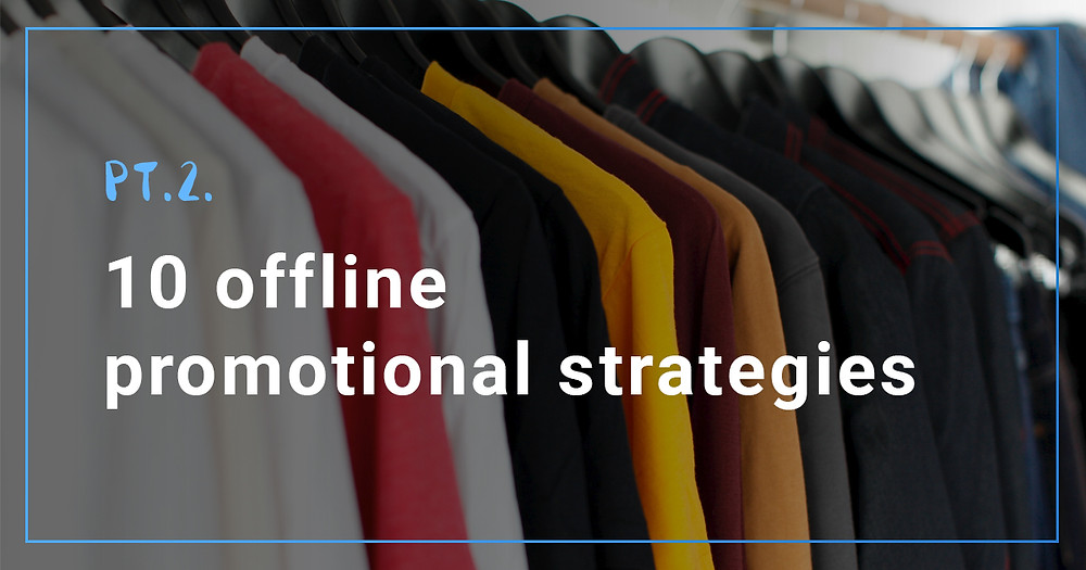 10 offline promotional strategies. Pt.2.