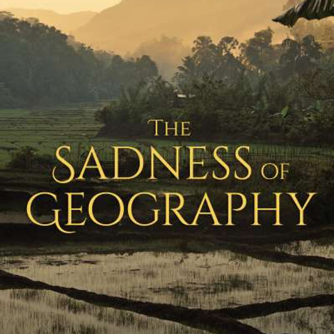 The Sadness of Geography: Featuring and Reading