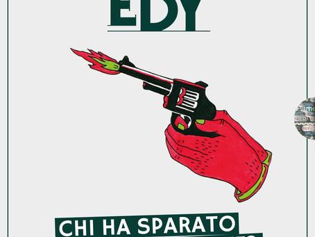 """""""Chi ha sparato al Presidente"""", il nuovo singolo di EDY"""