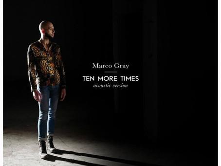 """Marco Gray: nonostante i mille ostacoli, è nato il brano """"Ten more times"""", un omaggio ai propri fan"""