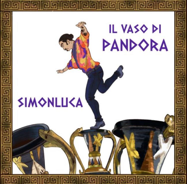 """""""Il Vaso Di Pandora"""", la nuova canzone di Simonluca: un brano per ritrovare la speranza   BySaraMorandi"""