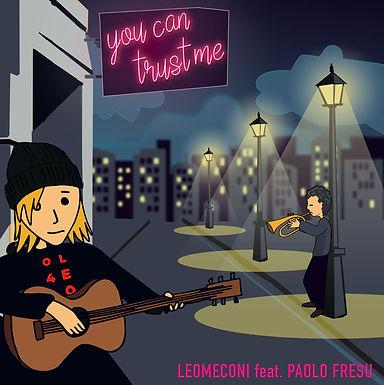 """In radio e in digitale """"YOU CAN TRUST ME"""", il nuovo singolo di LEO MECONI, insieme a PAOLO FRESU"""