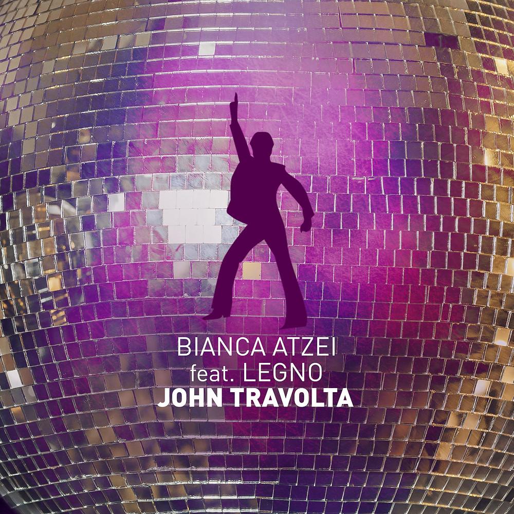 """BIANCA ATZEI - esce oggi il nuovo singolo """"JOHN TRAVOLTA"""" feat. LEGNO!"""