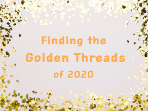 Finding the Golden Threads of 2020