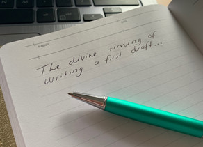 The Divine Timing of Writing a First Draft
