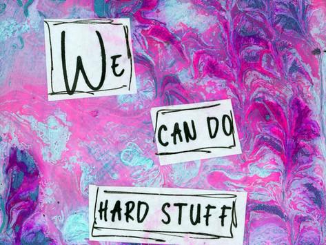 We can do hard stuff