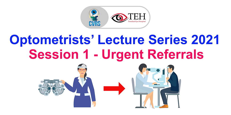 Optometrists' Lecture Series 2021 - Session 1: Urgent Referrals