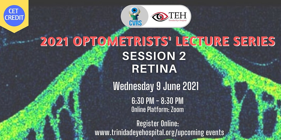 Optometrists' Lecture Series 2021 - Session 2: Retina