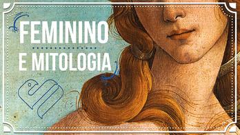 O Feminino na Mitologia