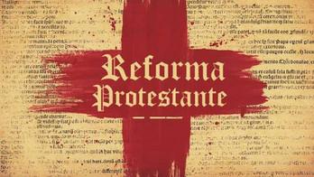 A Reforma Protestante e a Reforma Dentro de Nós