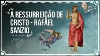 A Ressurreição de Cristo - Arte Renascentista