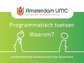 Animatie Amsterdam UMC   Programmatisch Toetsen, Waarom?