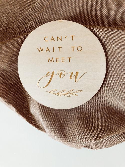 Houten schijf 'Can't wait to meet you'
