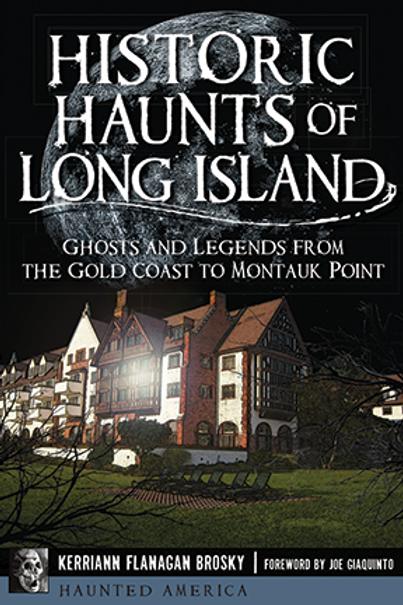 Historic Haunts of Long Island