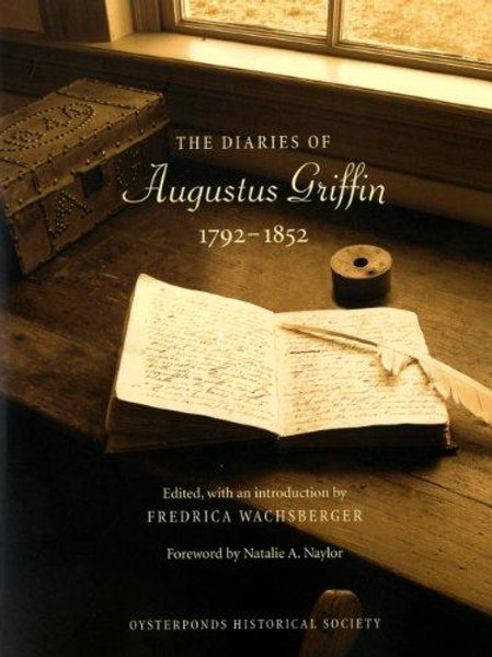The Diaries of Augustus Griffin 1792-1852 (Paperback)