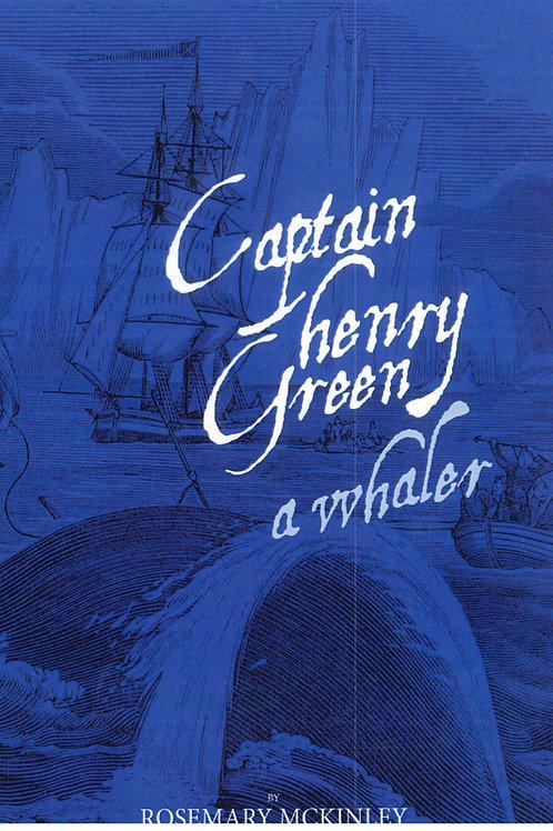 Captain Henry Green a Whaler