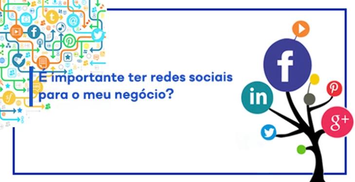 Ter redes sociais para o meu negócio é importante?