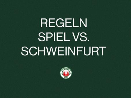 Regeln zum Spiel vs. Schweinfurt