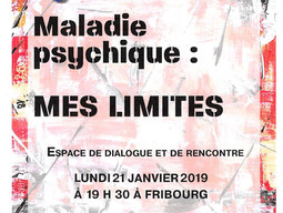 "TRIALOGUE ""MALADIE PSYCHIQUE : MES LIMITES"""