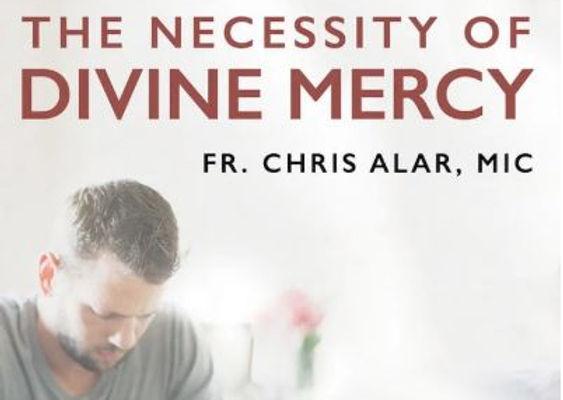 the necessity of divine mercy