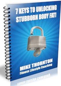 7 Keys to Unlocking Stubborn Body Fat -