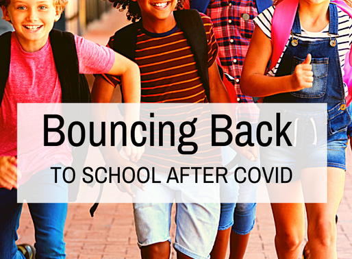 Bouncing Back to School after COVID:  3 Steps to Help Students Harness their Positive Energy