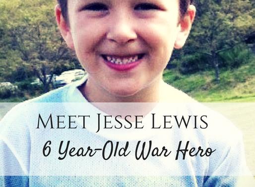 Meet Jesse Lewis, 6 year old War Hero