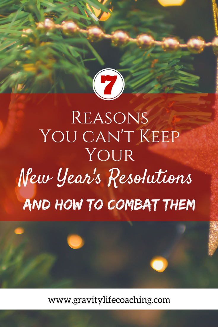 10 Reasons you Can't Keep Your New Year's Resolution and how to combat them