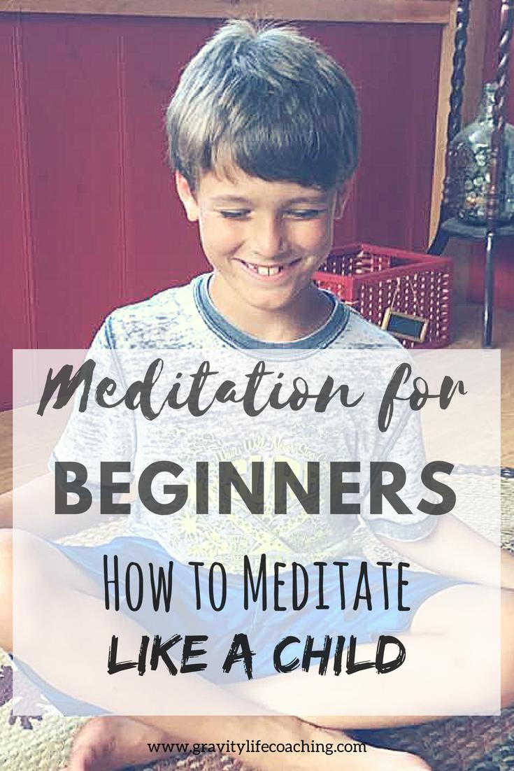 How to Meditate Like a Child