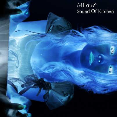 MilouZ - sound of kitchen 1 (pochette) A
