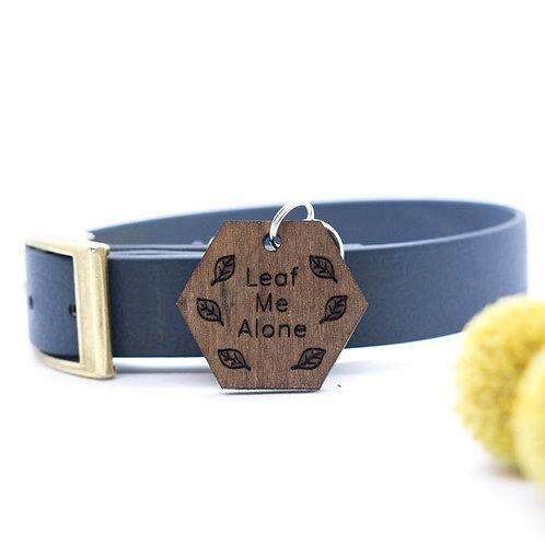Leaf Me Alone -  Dog Tag
