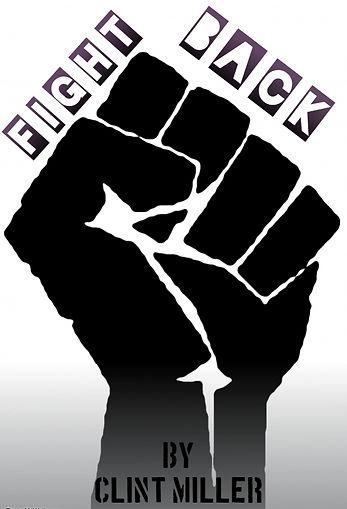 FIGHT BACK by Clint Miller.jpg