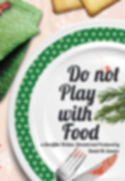 DO NOT PLAY WITH FOOD POSTER.jpg