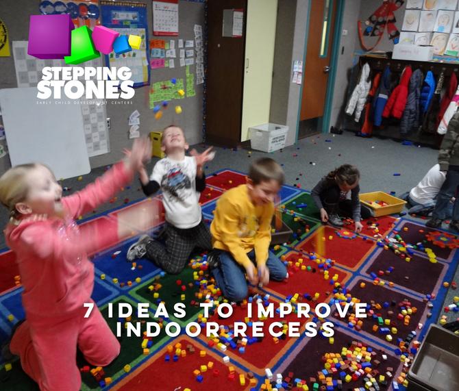 7 IDEAS TO IMPROVE INDOOR RECESS